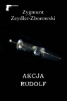 Akcja Rudolf Zeydler-Zborowski Zygmunt