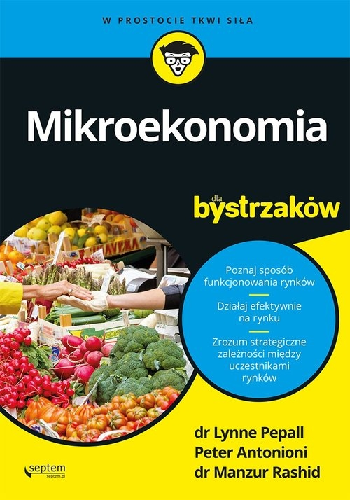 Mikroekonomia dla bystrzaków Lynne Pepall, Peter Antonioni, Manzur Rashid