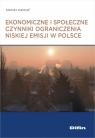 Ekonomiczne i społeczne czynniki ograniczenia niskiej emisji w Polsce Dzikuć Maciej
