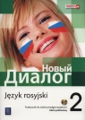 Nowyj Dialog. Język rosyjski. Podręcznik. Część 2. Zakres podstawowy (z CD audio). Szkoły ponadgimnazjalne (Uszkodzona okładka)
