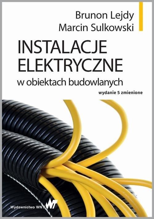 Instalacje elektryczne w obiektach budowlanych Lejdy Brunon, Sulkowski Marcin
