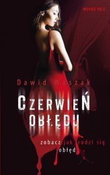 Czerwień obłędu Waszak Dawid