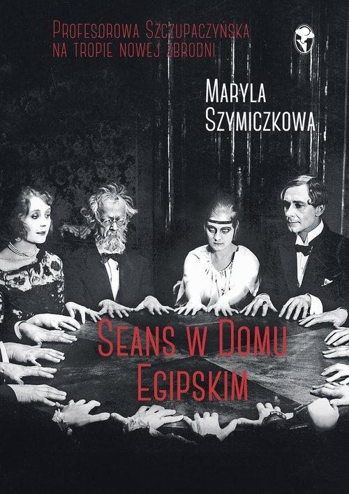 Seans w Domu Egipskim Szymiczkowa Maryla, Dehnel Jacek, Tarczyński Piotr