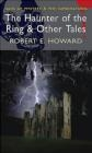 The Haunter of the Ring Robert E. Howard, David Stuart Davies