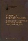 Humanizm w języku polskim Wartości humanistyczne w polskiej leksyce i