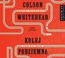 Kolej podziemna  (Audiobook) Czarna krew Ameryki Colson Whitehead