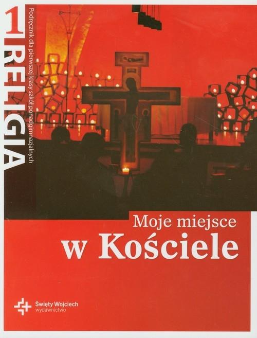 Religia 1 Moje miejsce w Kościele Podręcznik (red.) ks. prof. Jan Szpet i Danuta Jackowiak