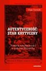 Autentyczność stan krytyczny Problem autentyczności w kulturze XXI wieku Szmidt Olga
