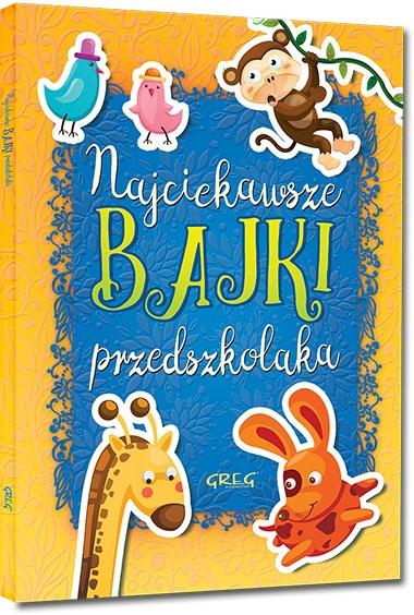Najciekawsze bajki przedszkolaka Maria Zagnińska, Agnieszka Antosiewicz