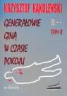 Generałowie giną w czasie pokoju Tom 2 Kąkolewski Krzysztof