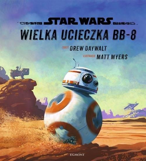 Star Wars. Wielka ucieczka BB-8 Daywalt Drew