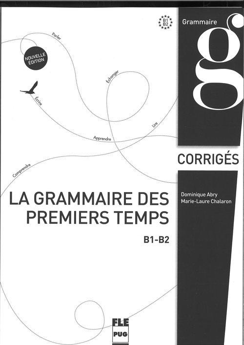 Grammaire des premiers temps klucz poziom B1-B2 Abry Dominique, Chalaron Marie-Laure