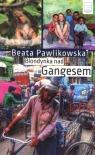 Blondynka nad Gangesem Beata Pawlikowska