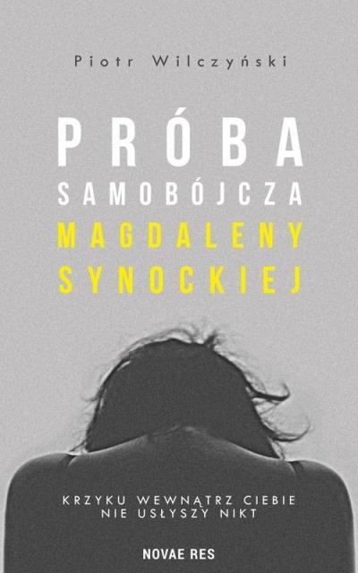 Próba samobójcza Magdaleny Synockiej Piotr Wilczyński