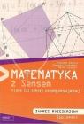 Matematyka z sensem dla 3 klasy liceum. Podręcznik. Zakres rozszerzony, Ryszar Kalina, Tadeusz Szymański, Marek Lewicki