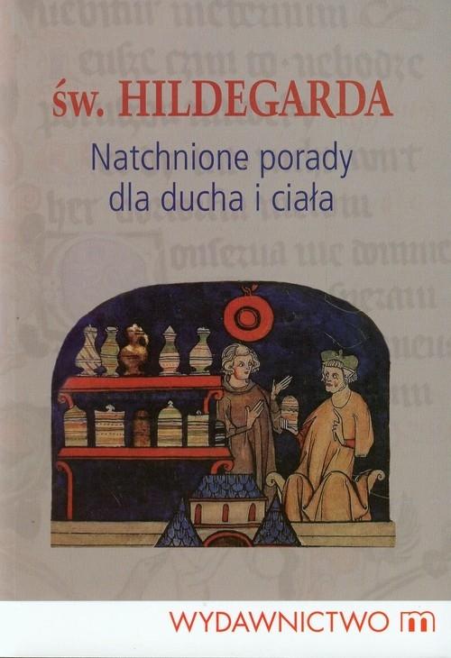 Natchnione porady dla ducha i ciała w. Hildegarda z Bingen