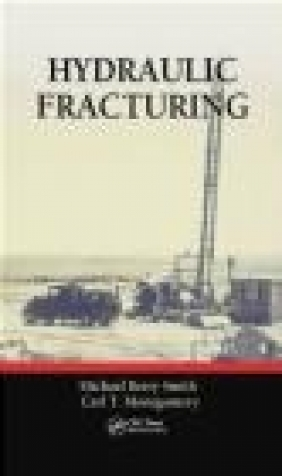 Hydraulic Fracturing Carl Montgomery, Michael Berry Smith