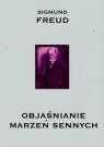Objaśnianie marzeń sennych Freud Sigmund