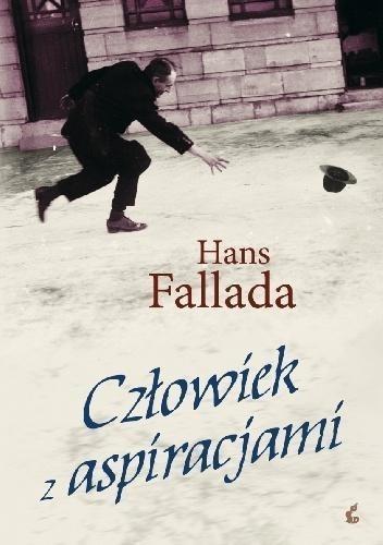 Człowiek z aspiracjami Fallada Hans