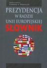 Prezydencja w Radzie Unii Eeuropejskiej. Słownik