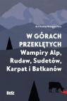 W górach przeklętych Wampiry Alp, Rudaw, Sudetów, Karpat i Bałkanów Sala Bartłomiej
