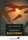 Podstawy biochemii Kączkowski Jerzy