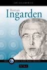 Roman Ingarden. Etyka wartości GALAROWICZ JAN