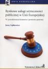 Rynkowe usługi użyteczności publicznej w Unii Europejskiej W Ząbkowicz Jerzy