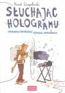 Słuchając hologramu Sierzputowski Konrad