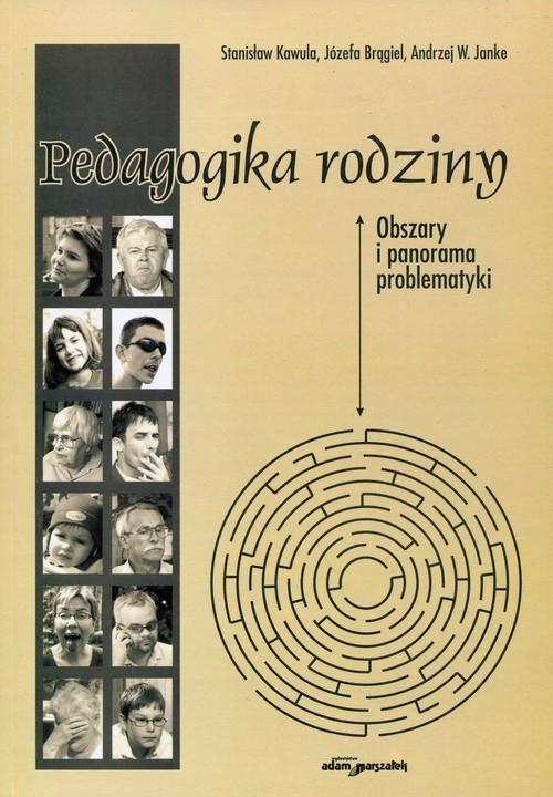 Pedagogika rodziny Kawula Stanisław, Brągiel Józefa, Janke Andrzej W.