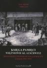 Księga Pamięci Więźniowie KL Auschwitz Rozstrzelani pod Ścianą Śmierci w latach 1941-1943