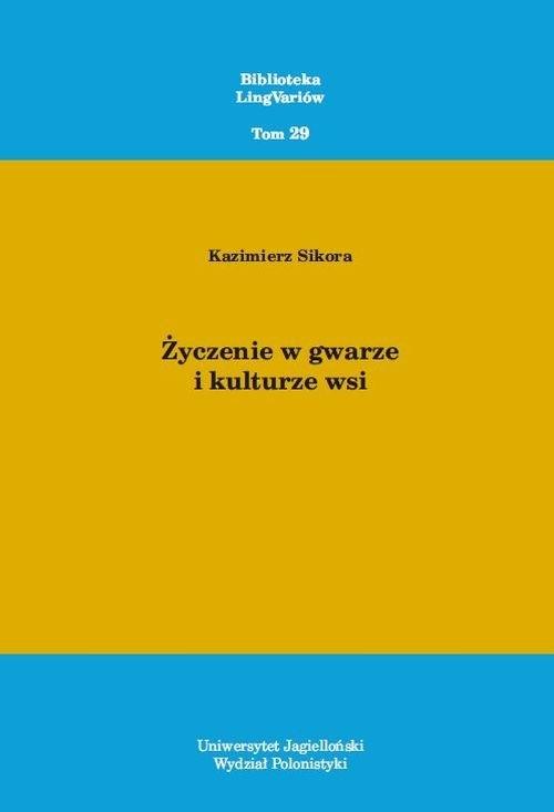 Życzenie w gwarze i kulturze wsi Kazimierz Sikora