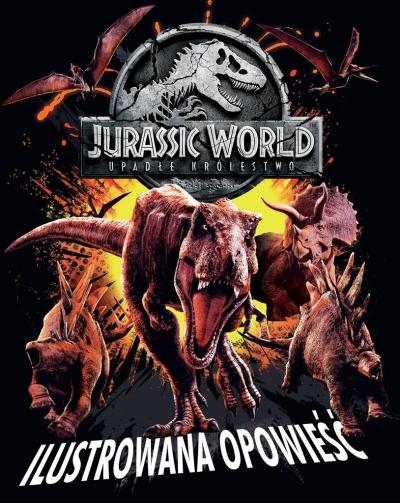 Jurassic World 2. Ilustrowana opowieść Joshua Winning, Katrina Pallant