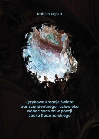 Językowe kreacje świata transcendentnego... Izabela Kępka