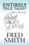 Entirely True Tales*
