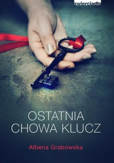 Ostatnia chowa klucz Ałbena Grabowska