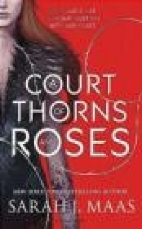 A Court of Thorns and Roses Sarah Maas