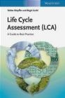 Life Cycle Assessment (LCA) Walter Klopffer, Birgit Grahl
