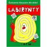 Labirynty Ćwiczenia klasyczne dla dzieci PRACA ZBIOROWA