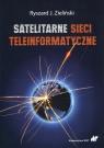 Satelitarne sieci teleinformatyczne Zieliński Ryszard J.