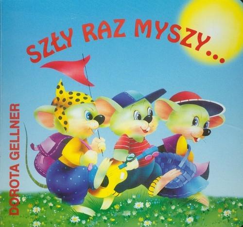 Szły raz myszy Gellner Dorota