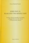 John Paul II Islam and the Middle East