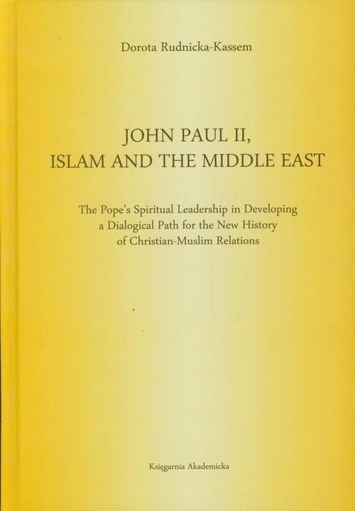 John Paul II Islam and the Middle East Rudnicka-Kassem Dorota