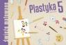 Plastyka 5 Świeżo malowane Zeszyt ćwiczeń Szkoła podstawowa Praca zbiorowa
