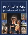 Przewodnik po sanktuariach Polski Czapliński Konrad Kazimierz