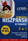 Hiszpański w podróży Rozmówki 3 w 1 + CD