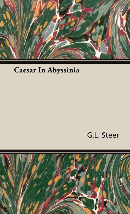 Caesar In Abyssinia Steer G.L.