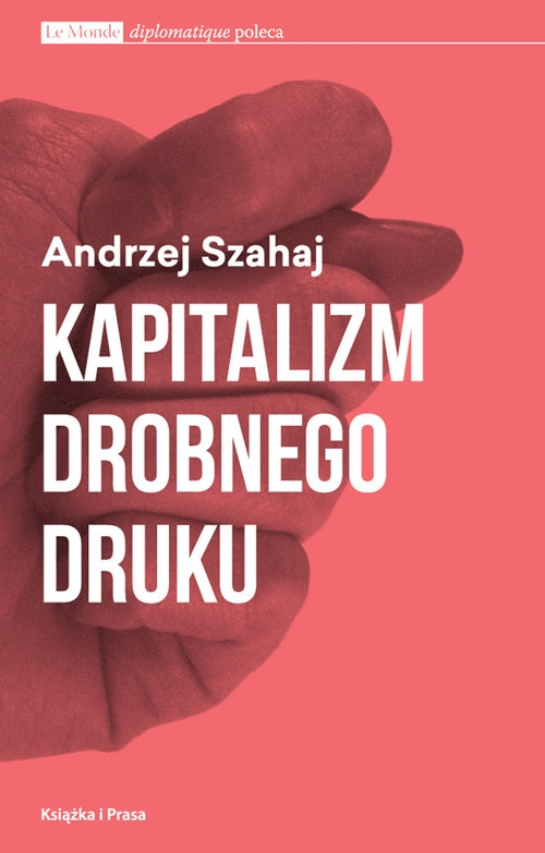 Kapitalizm drobnego druku Szahaj Andrzej