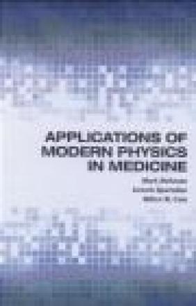 Applications of Modern Physics in Medicine Milton Cole, Kevork Spartalian, Mark Strikman