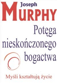 Potęga nieskończonego bogactwa. Murphy Joseph